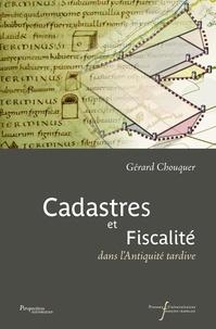 Gérard Chouquer - Cadastres et fiscalité dans l'Antiquité tardive.