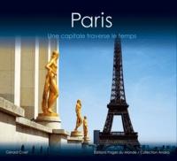 Gérard Civet - Paris - Une capitale traverse le temps.