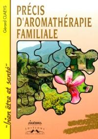 Gérard Claeys - Précis d'aromathérapie familiale.