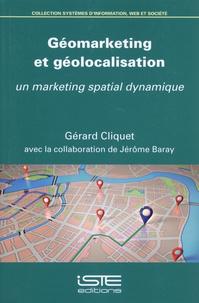 Gérard Cliquet - Géomarketing et géolocalisation - Un marketing spatial dynamique.