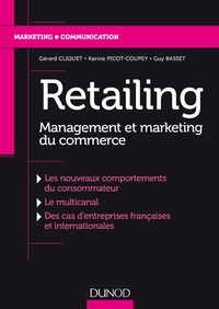 Retailing. Management et marketing du commerce - Les nouveaux comportements du consommateur, Le multicanal, Des cas dentreprises françaises et internationales.pdf