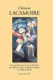 Gérard Clos-Cot - Clément Lacamoire - Une passion pour la vie et l'histoire des maîtres carrier et tailleur de pierre en vallée d'Ossau.