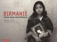 Gérard Cohen et Manon Ott - Birmanie - Rêves sous surveillance.