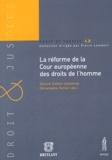 Gérard Cohen-Jonathan et Christophe Pettiti - La réforme de la Cour européenne des droits de l'homme - Actes de la table ronde du 28 mars 2003.
