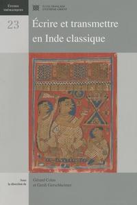 Gérard Colas et Gerdi Gerschheimer - Ecrire et transmettre en Inde classique.