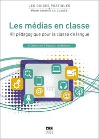 Gérard Colavecchio et Evelyne Pâquier - Les médias en classe - Kit pédagogique pour la classe de langue.