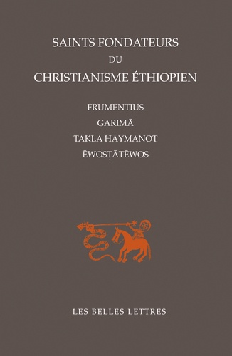 Saints fondateurs du christianisme éthiopien. Frumentius, Garima, Takla-Haymanot, Ewostatewos