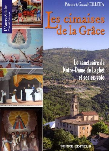Gérard Colletta et Patrizia Colletta - Les Cimaises de la Grâce - Le sanctuaire de Notre-Dame de Laghet et ses ex-voto.