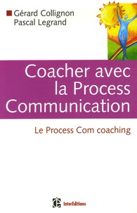 Coacher avec la Process Communication - Le Process Com coaching.pdf