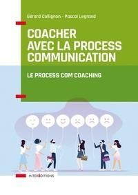 Gérard Collignon et Pascal Legrand - Coacher avec la Process Communication - Le Process Com coaching.
