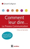 Gérard Collignon - Comment leur dire... La Process Communication.