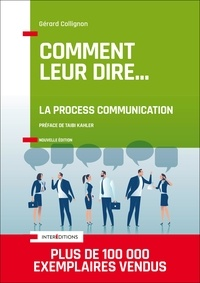 Gérard Collignon - Comment leur dire... La Process Communication - 3e éd..