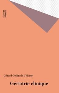 Gérard Collin de L'Hortet - Gériatrie clinique.