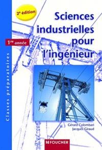Gérard Colombari et Jacques Giraud - Sciences industrielles pour l'ingénieur 1re année.