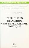 Gérard Conac et  Collectif - L'Afrique en transition vers le pluralisme politique.