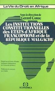 Gérard Conac - Les institutions constitutionnelles des États d'Afrique francophone et de la République malgache.