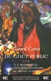 Gérard Conio - Du goût public - Nouveaux essais sur l'art suivi de La Création littéraire de Bruno Schulz.