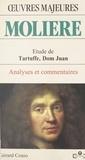 "Gérard Conio - Molière - Étude de ""Tartuffe"", ""Dom Juan""."