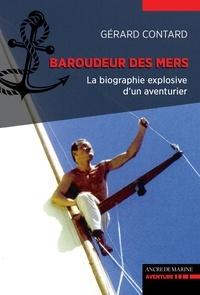 Gérard Contard - Baroudeur des mers.