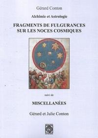 Gérard Conton - Alchimie et astrologie - Fragments de Fulgurances sur les Noces cosmiques, suivi de Miscellanées.