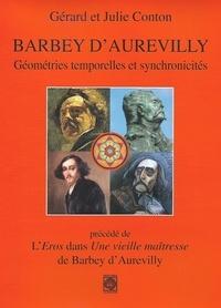 Gérard Conton et Julie Conton - Barbey d'Aurevilly - Géométries temporelles et synchronicité précédé de L'Eros dans Une vieille maîtresse.