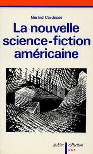 Gérard Cordesse - La nouvelle science-fiction américaine.