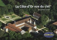 Gérard Corret - La Côte-d'Or vue du ciel - L'harmonie de la nature et du patrimoine vue du ciel.