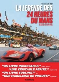 Gérard Cortanze - La légende des 24 heures du Mans.