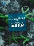 Gérard Corthier - Bonnes bactéries et bonne santé.