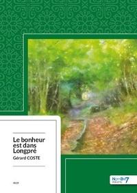 Gérard Coste - Le bonheur est dans Longpré.
