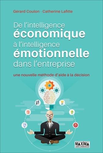 De l'intelligence économique à l'intelligence émotionnelle dans l'entreprise. Une nouvelle méthode d'aide à la décision