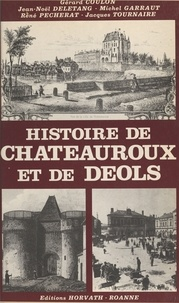 Gérard Coulon - Histoire de Châteauroux et de Déols.