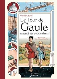 Gérard Coulon et Jean Trolley - Le tour de Gaule raconté par deux enfants.