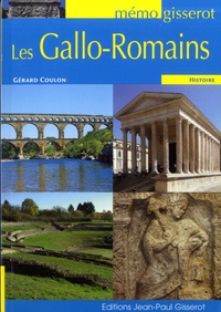 Gérard Coulon - Les Gallo-Romains.
