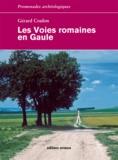 Gérard Coulon - Les voies romaines en Gaule.