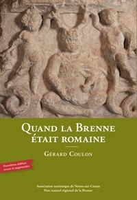 Gérard Coulon - Quand la Brenne était romaine.