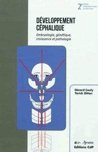 Développement céphalique- Embryologie, génétique, croissance et pathologie - Gérard Couly pdf epub