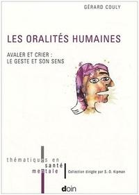 Gérard Couly - Les oralités humaines - Avaler et crier : le geste et son sens.