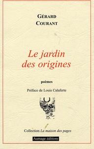 Gérard Courant - Le jardin des origines.