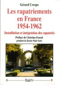 Gérard Crespo - Les rapatriements en France (1954-1962) - Installation et intégration des rapatriés.