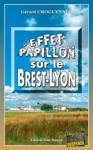 Gérard Croguennec - Effet papillon sur le Brest-Lyon.