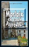 Gérard Croguennec - Morlaix en eaux profondes.