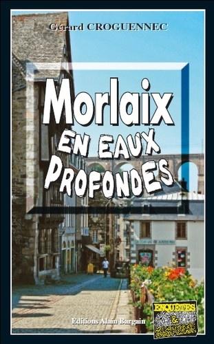 https://products-images.di-static.com/image/gerard-croguennec-morlaix-en-eaux-profondes/9782355502019-475x500-1.jpg
