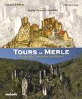 Gérard d' Alboy et Pierre Gire - Tours de Merle - Joyau du Limousin médiéval.