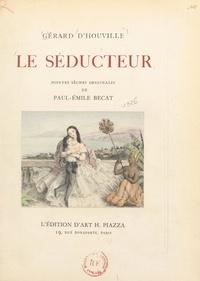 Gérard d'Houville et Paul-Émile Bécat - Le séducteur - Pointes sèches originales de Paul-Émile Bécat.
