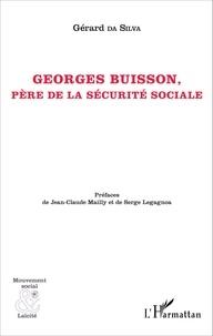 Gérard Da Silva - Georges Buisson, père de la Sécurité sociale.