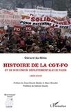 Gérard Da Silva - Histoire de la CGT-FO et de son Union Départementale de Paris - 1895-2009.
