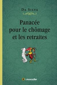 Gérard Da Silva - Panacée pour le chômage et les retraites.
