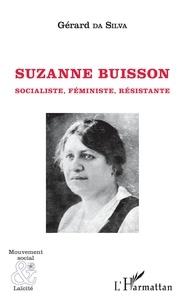 Gérard Da Silva - Suzanne Buisson - Socialiste, Féministe, Résistante.