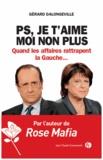 Gérard Dalongeville - PS je t'aime moi non plus - Quand les affaires rattrapent la Gauche....